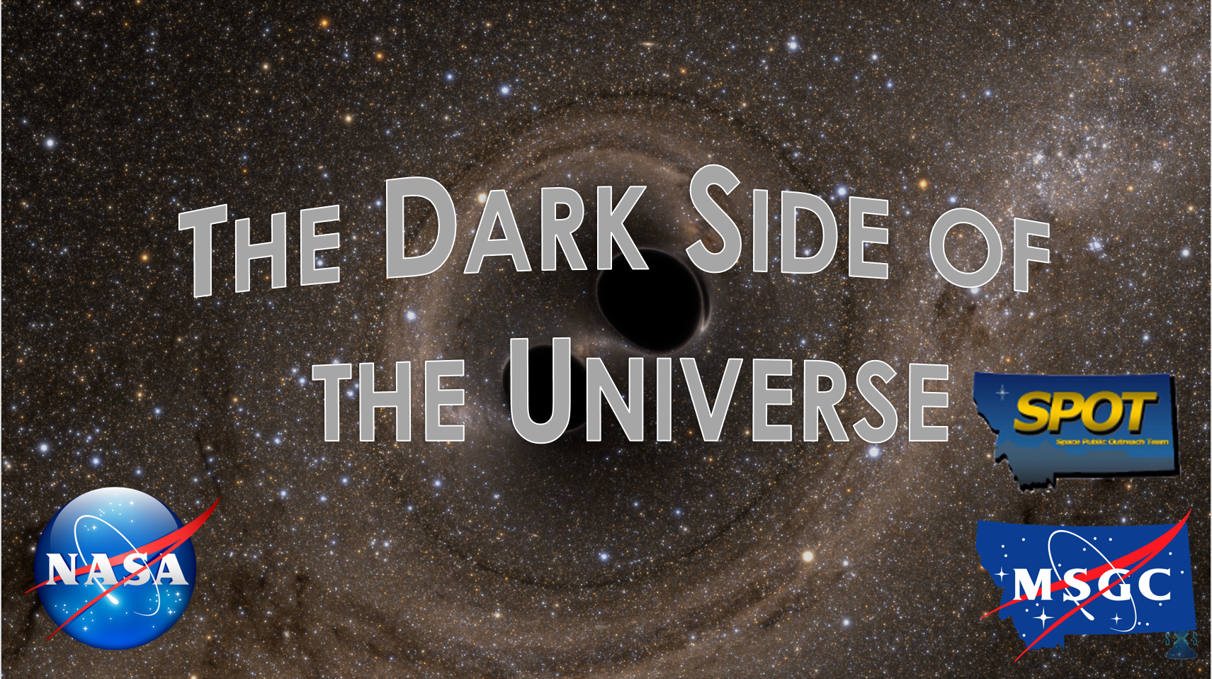 The Dark Side of the Universe SPOT Show